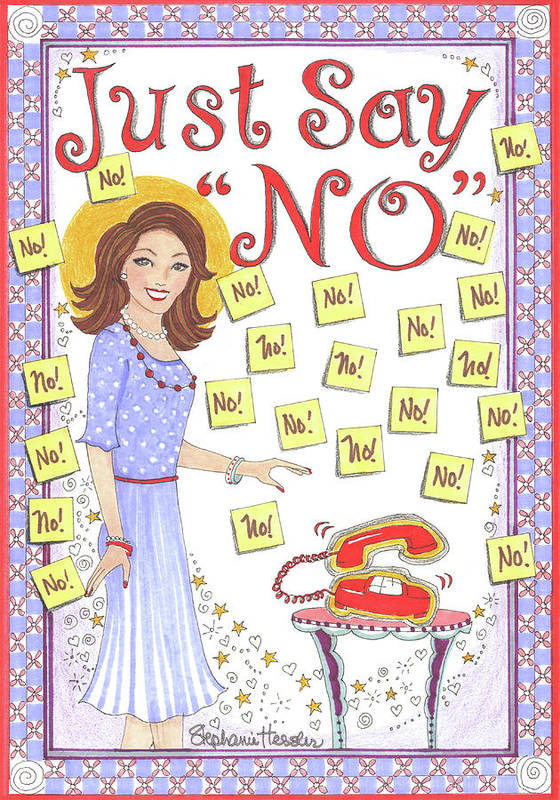 Just Say No Art Print featuring the mixed media Just Say No by Stephanie Hessler