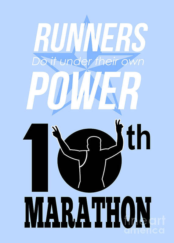 Poster Art Print featuring the digital art 10th Marathon Race Poster by Aloysius Patrimonio