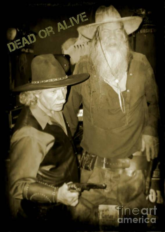 Dead Or Alive Poster Art Art Print featuring the photograph Dead Or Alive by John Malone