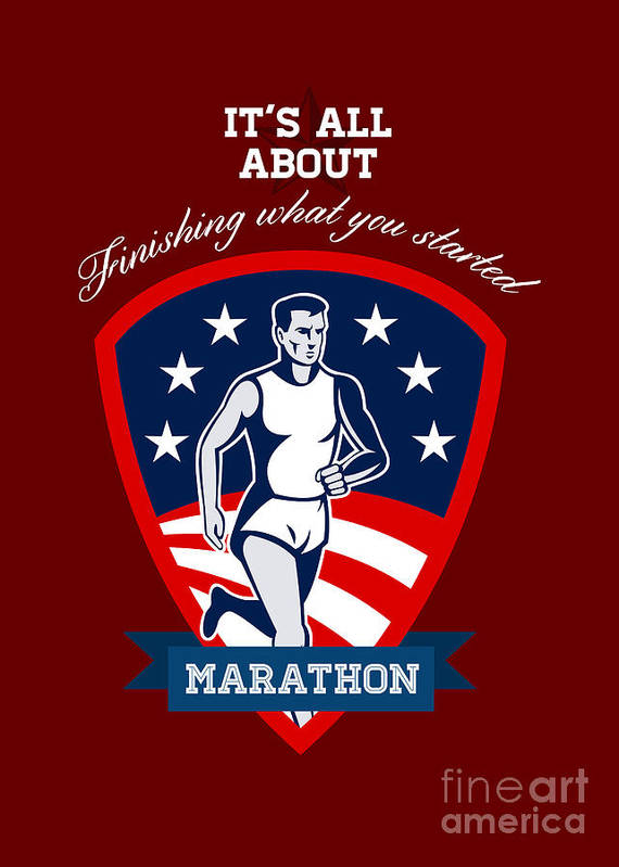 Poster Art Print featuring the digital art Marathon Runner Finish What You Start Poster by Aloysius Patrimonio