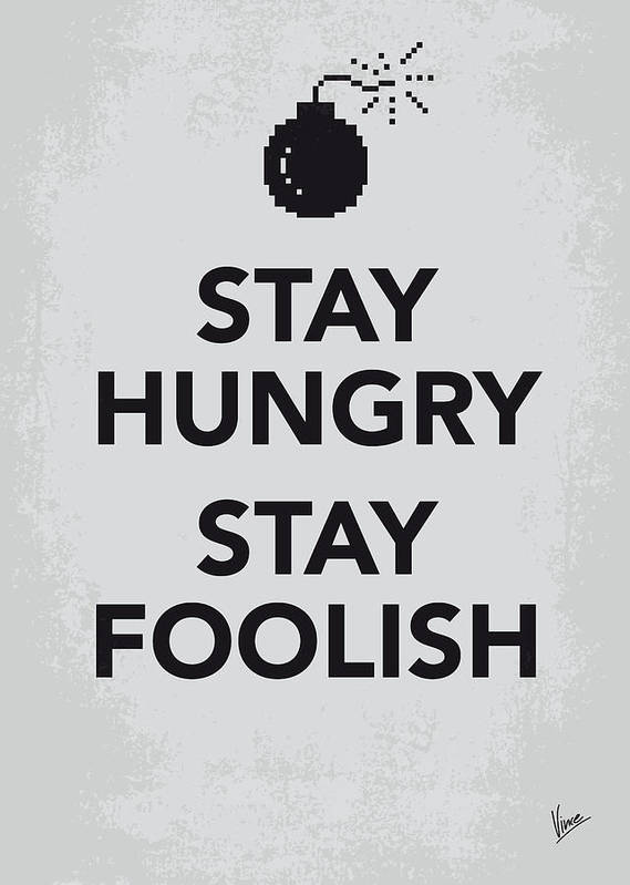 Stay Art Print featuring the digital art My Stay Hungry Stay Foolish Poster by Chungkong Art