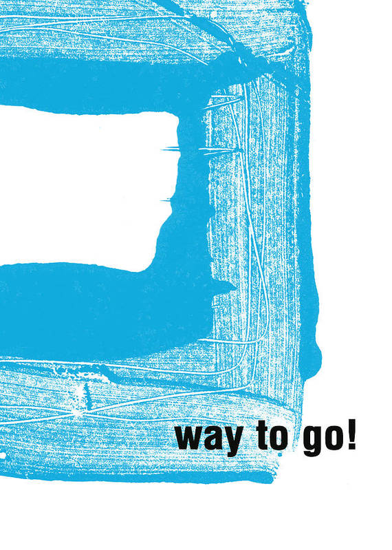 Congratulations Card Art Print featuring the painting Way To Go- Congratulations Greeting Card by Linda Woods