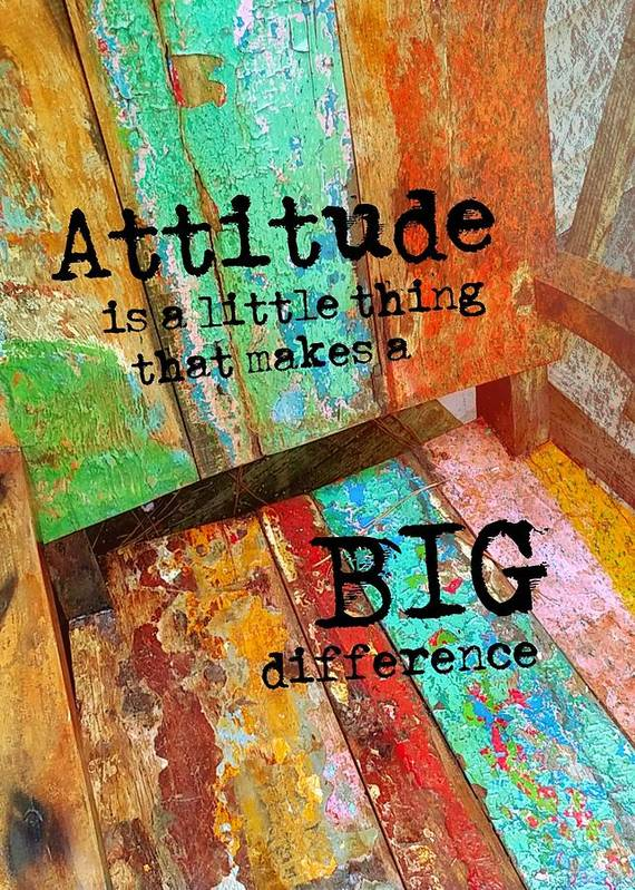 Attitude Art Print featuring the photograph All Colorful Quote by JAMART Photography