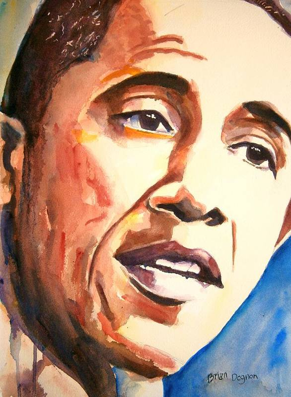 Barack Obama Print featuring the painting Barack Obama by Brian Degnon