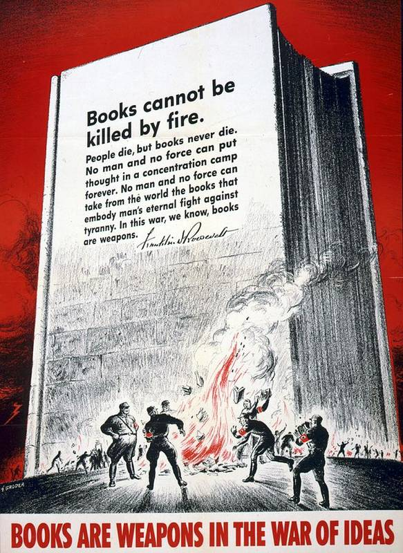 Books; Weapons; War; Ideas; 1942; Us; World; War; Ii; Anti-german; Poster; Nazis; Burning; Books; Quoting; D; Roosevelt; Books; Cannot; Killed; Fire; American; Propaganda; Art; Lithograph Print featuring the drawing Books Are Weapons In The War Of Ideas 1942 Us World War II Anti-german Poster Showing Nazis by Anonymous