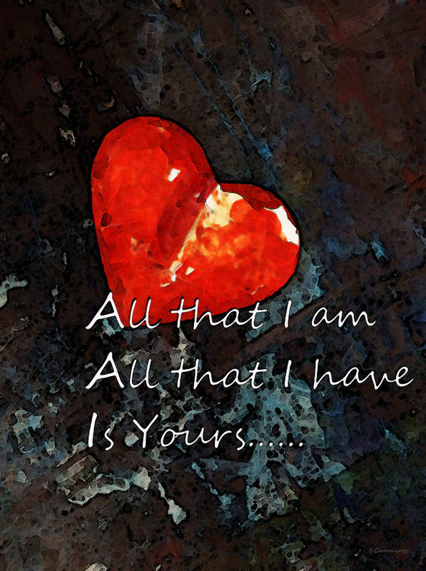 Heart Print featuring the painting My All - Love Romantic Art Valentine's Day by Sharon Cummings