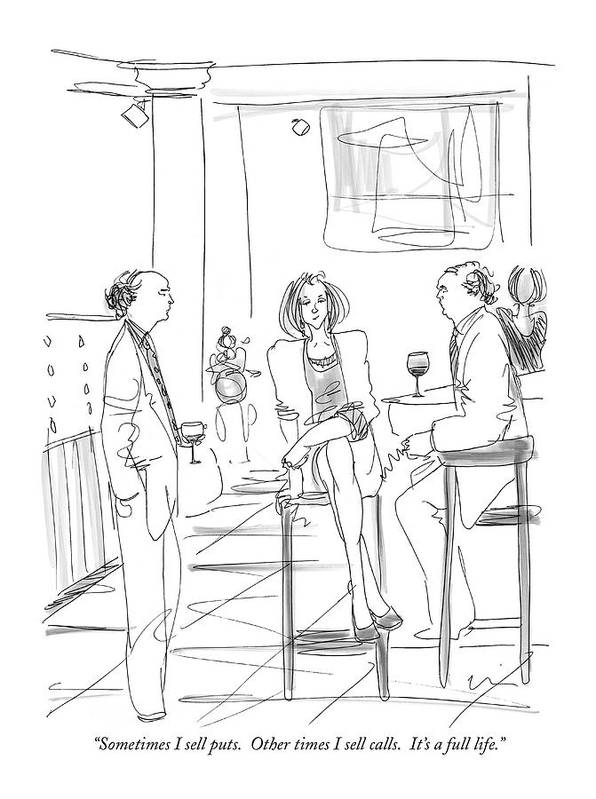 Puts And Calls Art Print featuring the drawing Sometimes I Sell Puts. Other Times I Sell Calls by Richard Cline