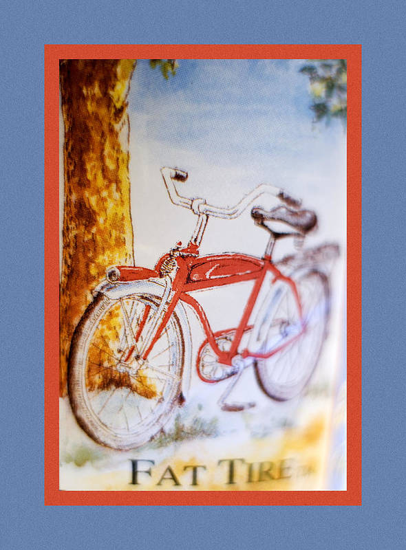 Fat Art Print featuring the photograph Fat Tire Ale by Carol Leigh