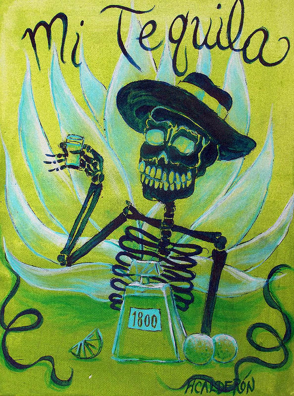 Day Of The Dead Art Print featuring the painting Mi Tequila by Heather Calderon