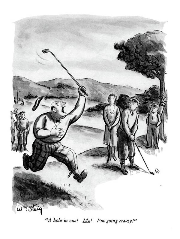 (excited Man Running Around Golf Course.) Leisure Art Print featuring the drawing A Hole In One! Me! I'm Going Cra-zy! by William Steig