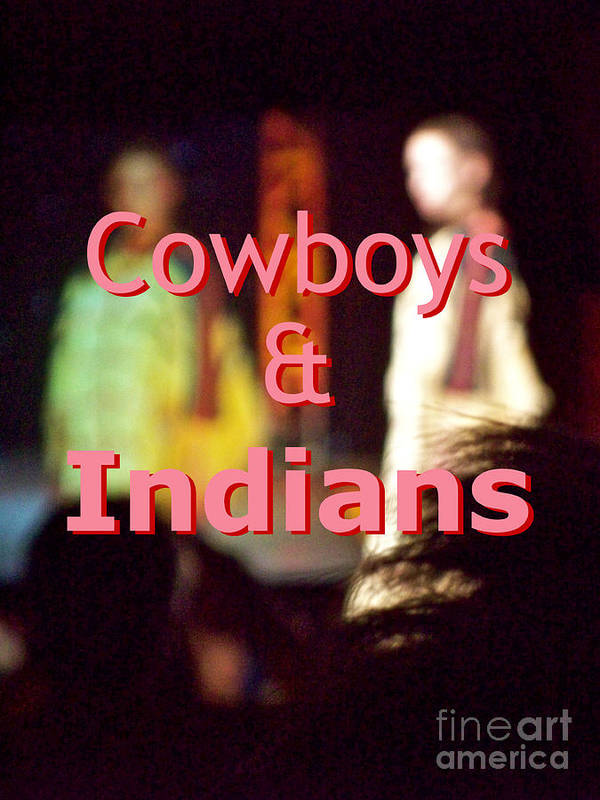 Cowboys Art Print featuring the digital art Cowboys And Indians by Corey Garcia