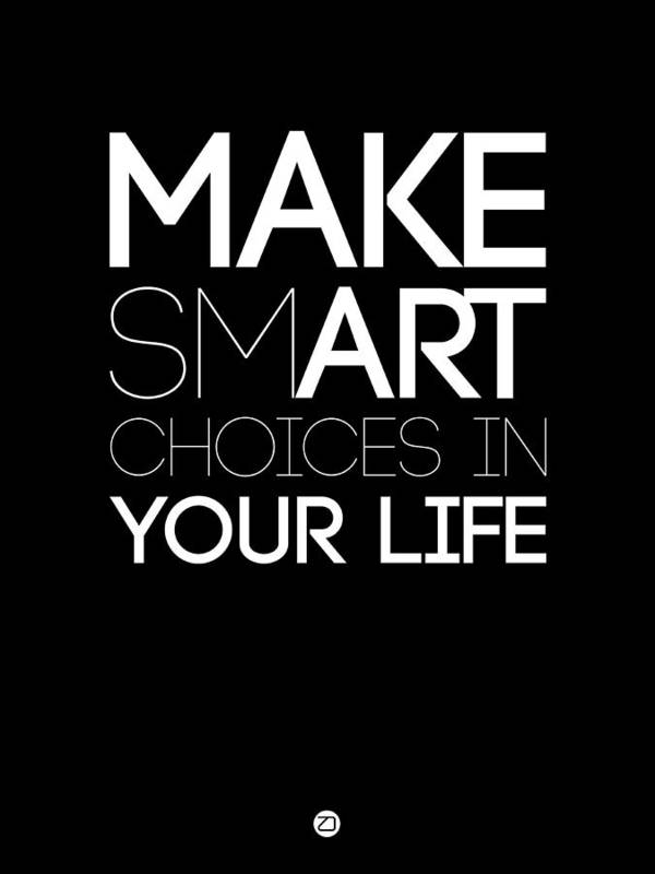 Motivational Art Print featuring the digital art Make Smart Choices In Your Life Poster 2 by Naxart Studio