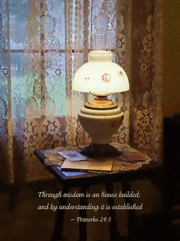 Religious Art Print featuring the photograph Proverbs 24 3 Through Wisdom Is An House Builded by Susan Savad