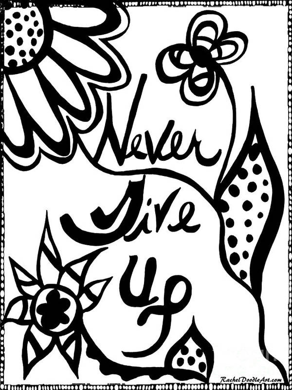 Doodle Art Print featuring the drawing Never Give Up by Rachel Maynard