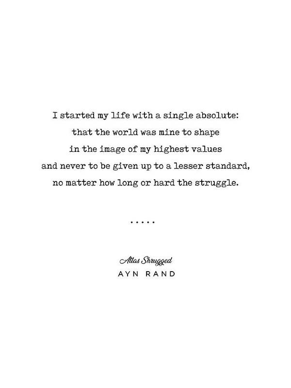 Ayn Rand Quote Art Print featuring the mixed media Minimal Ayn Rand Quote 01- Atlas Shrugged - Modern, Classy, Sophisticated Art Prints For Interiors by Studio Grafiikka