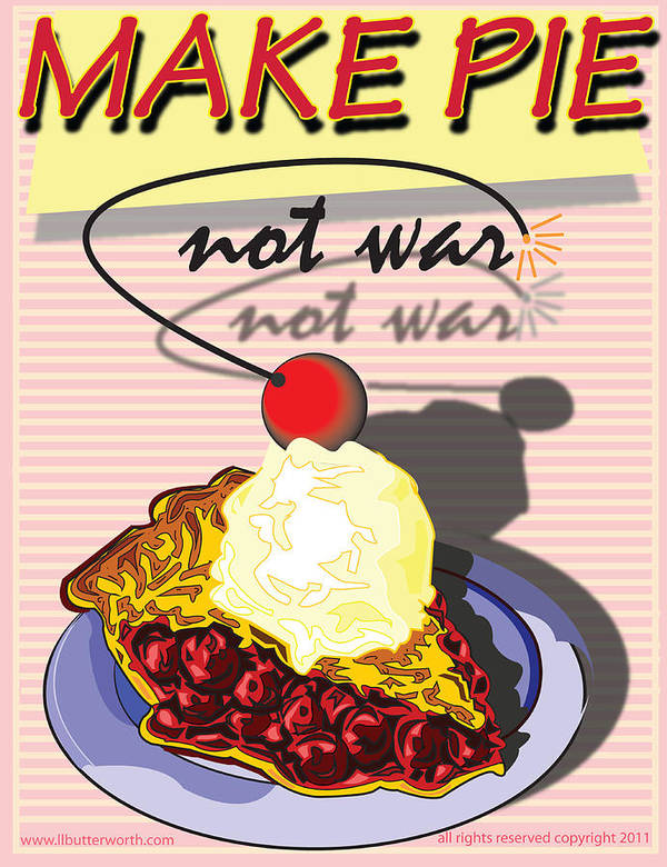 Pop Art Art Print featuring the digital art Make Pie Not War by Larry Butterworth