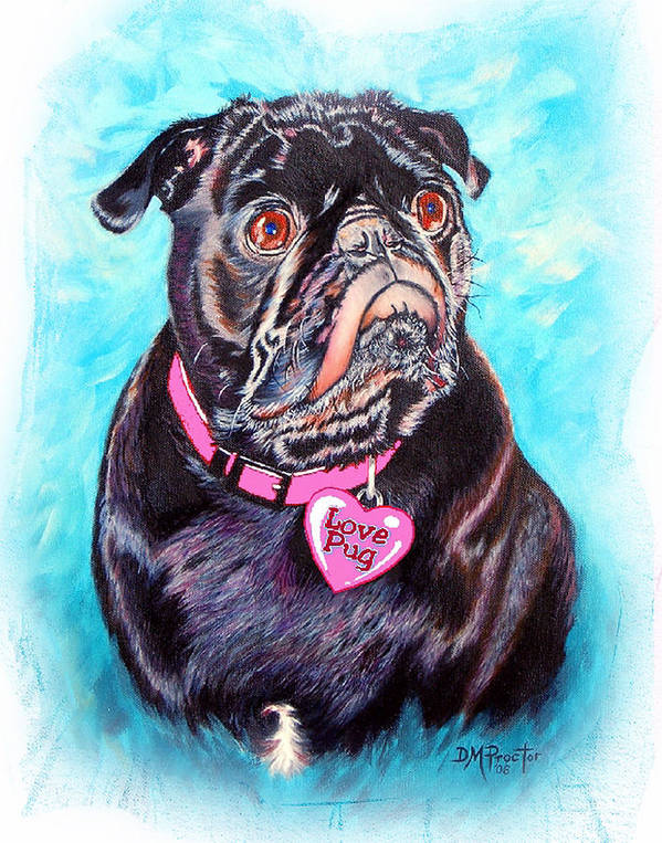 Pug Art Print featuring the painting Love Pug by Donna Proctor
