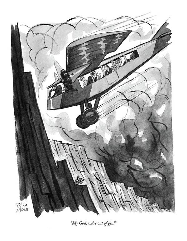 (passenger In Airplane As It Is About To Crash Into Mountainside.) Psychology Art Print featuring the drawing My God, We're Out Of Gin! by Peter Arno