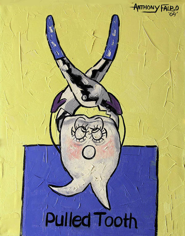 Pulled Tooth Art Print featuring the painting Pulled Tooth Dental Art By Anthony Falbo by Anthony Falbo