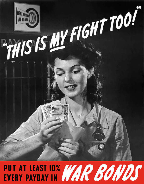 War Bonds Art Print featuring the painting This Is My Fight Too - Ww2 by War Is Hell Store