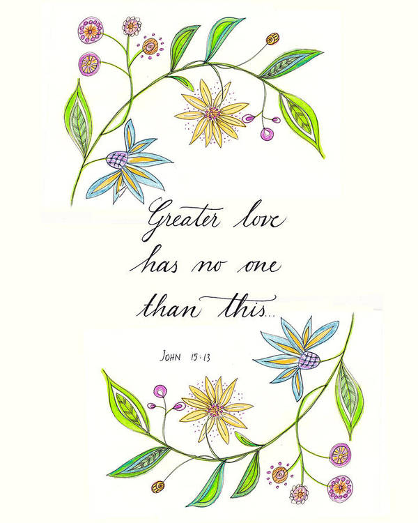 Bible Verse Art Print featuring the digital art Greater Love Has No One by Jana Bodin
