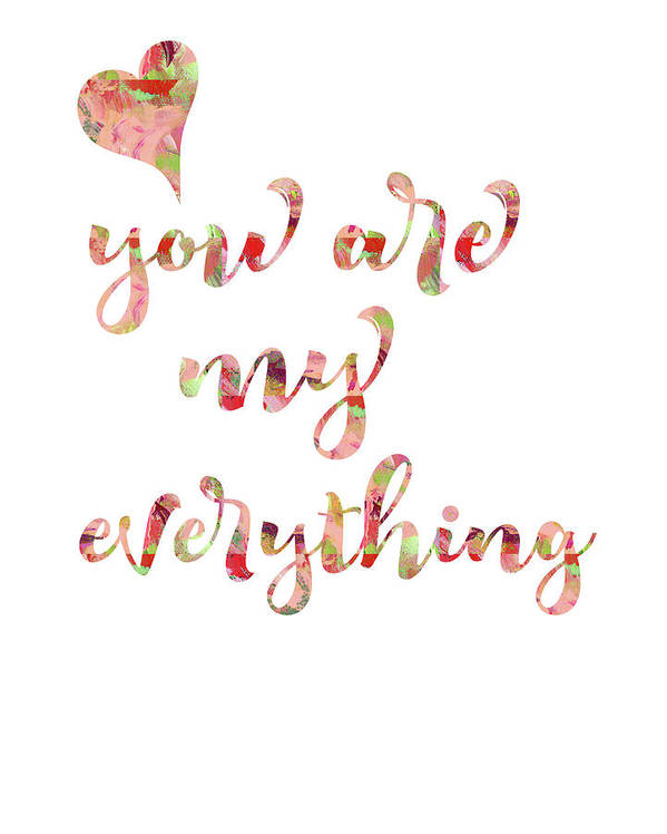 You Are My Everything Art Print By Pamela J