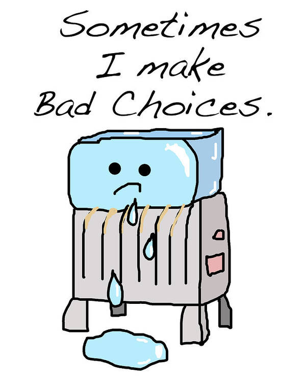 Sometimes Print featuring the drawing Sometimes I Make Bad Choices by Jera Sky