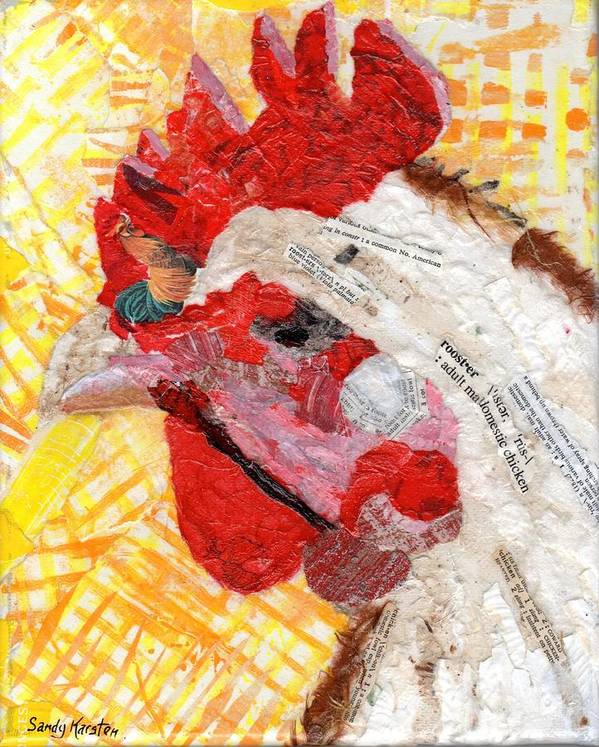 Chicken Art Print featuring the mixed media A Stately Chicken by Sandy Karsten