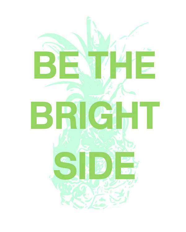Pineapple Art Print featuring the digital art Be The Bright Side- Art By Linda Woods by Linda Woods