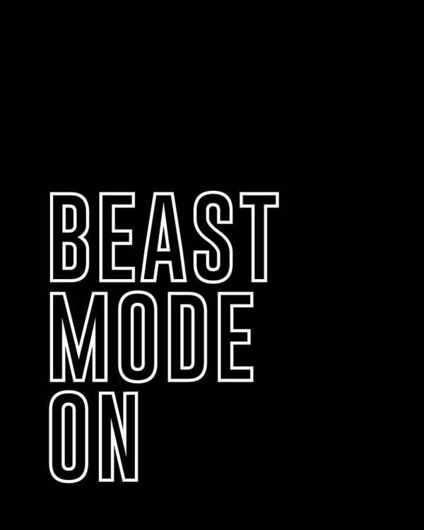 Beast Mode On Art Print featuring the mixed media Beast Mode On - Gym Quotes - Minimalist Print - Typography - Quote Poster by Studio Grafiikka