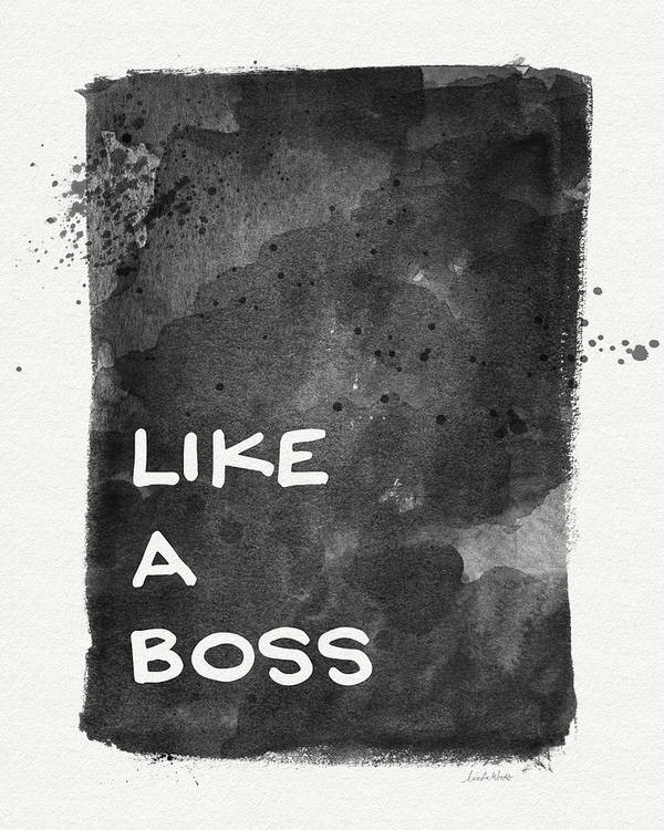 Like A Boss Art Print featuring the painting Like A Boss- Black And White Art By Linda Woods by Linda Woods