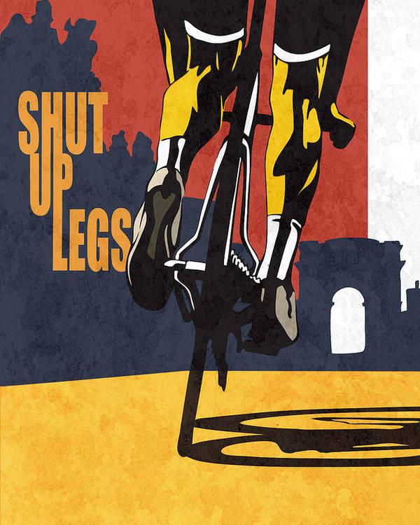 Shut Up Legs Tour De France Poster Art Print featuring the painting Shut Up Legs Tour De France Poster by Sassan Filsoof