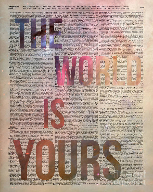The World Is Yours Art Print featuring the photograph The World Is Yours by Anna W