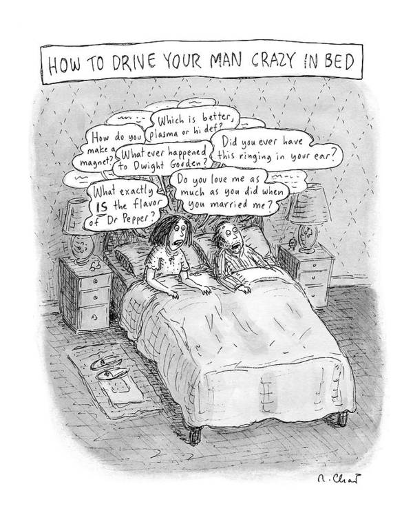 Magazines Art Print featuring the drawing Captionless; Drive Your Man Crazy by Roz Chast