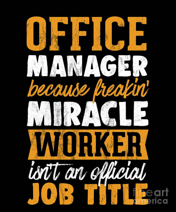 Office Manager Because Freakin Miracle Worker  by Noirty Designs