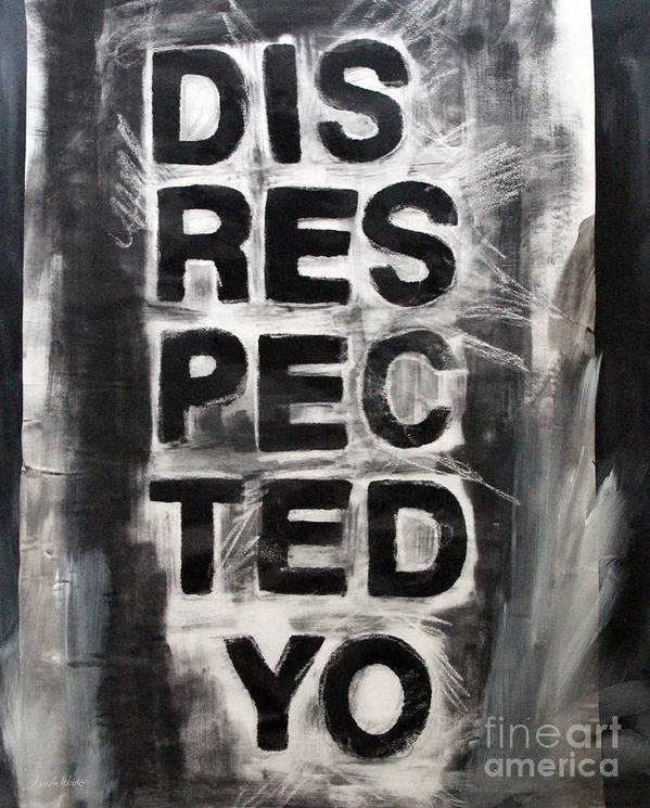 Disrespect Art Print featuring the painting Disrespected Yo by Linda Woods