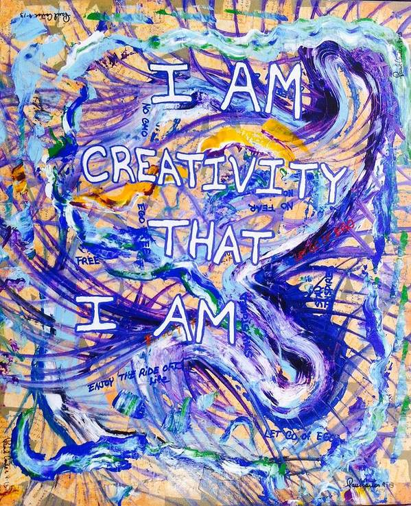 Inspirational Art Print featuring the painting I Am Creativity by Paul Carter