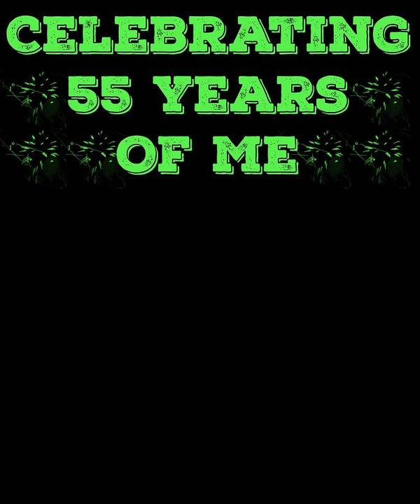 Birthday Art Print featuring the digital art Celebrating 55 Years Of Me Green by Kaylin Watchorn