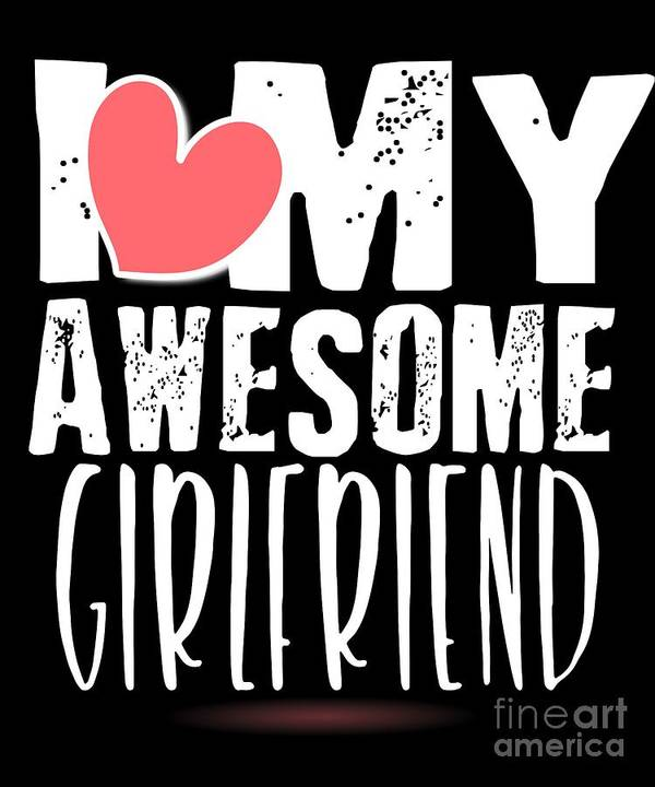 Awesome-girlfriend Art Print featuring the digital art Cute I Love My Awesome Girlfriend Heart by The Perfect Presents