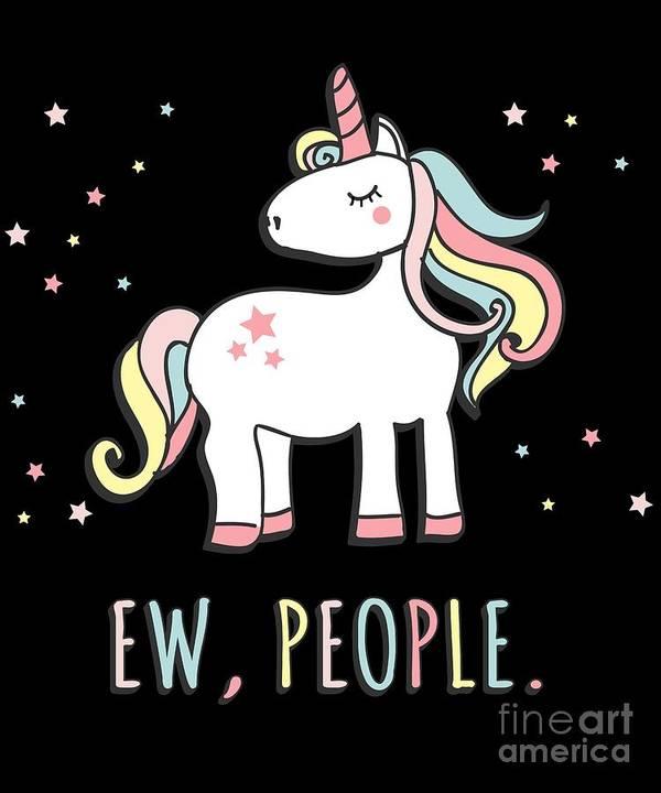 Unicorn Art Print featuring the digital art Ew People Cute Unicorn by Flippin Sweet Gear