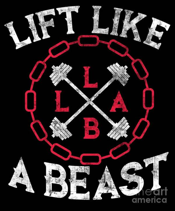 Lift-like-a-beast Art Print featuring the digital art Lift Like A Beast Weightlifting Powerlifting Gym by The Perfect Presents