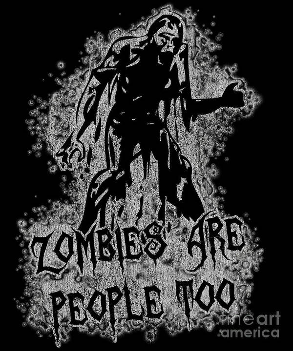 Cool Art Print featuring the digital art Zombies Are People Too Halloween Vintage by Flippin Sweet Gear