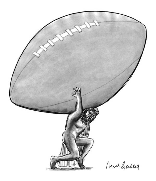 (atlas Carries An Enormous Football On His Back) Leisure Art Print featuring the drawing New Yorker February 1st, 1993 by Mort Gerberg