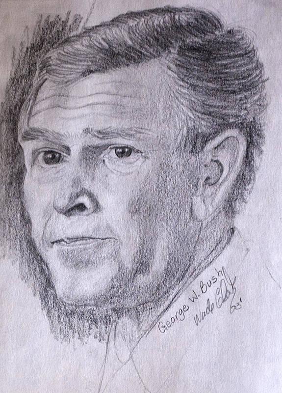 Bush.president Bush Art Print featuring the drawing Bush by Wade Clark