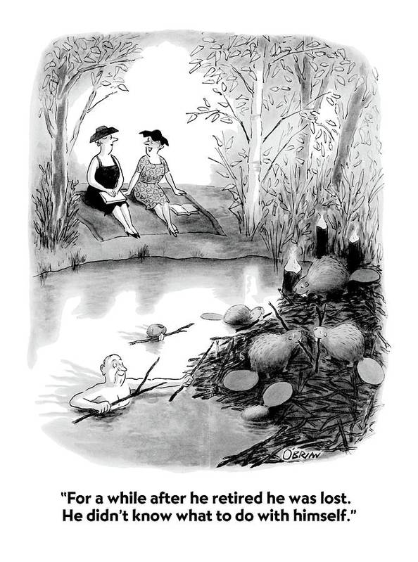 Marriage Art Print featuring the drawing For A While After He Retired He Was Lost by William O'Brian