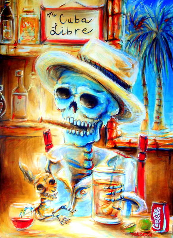 Day Of The Dead Art Print featuring the painting Mi Cuba Libre by Heather Calderon