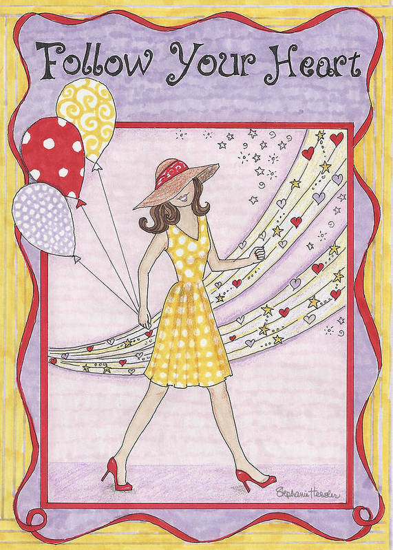Follow Your Heart Art Print featuring the mixed media Follow Your Heart by Stephanie Hessler