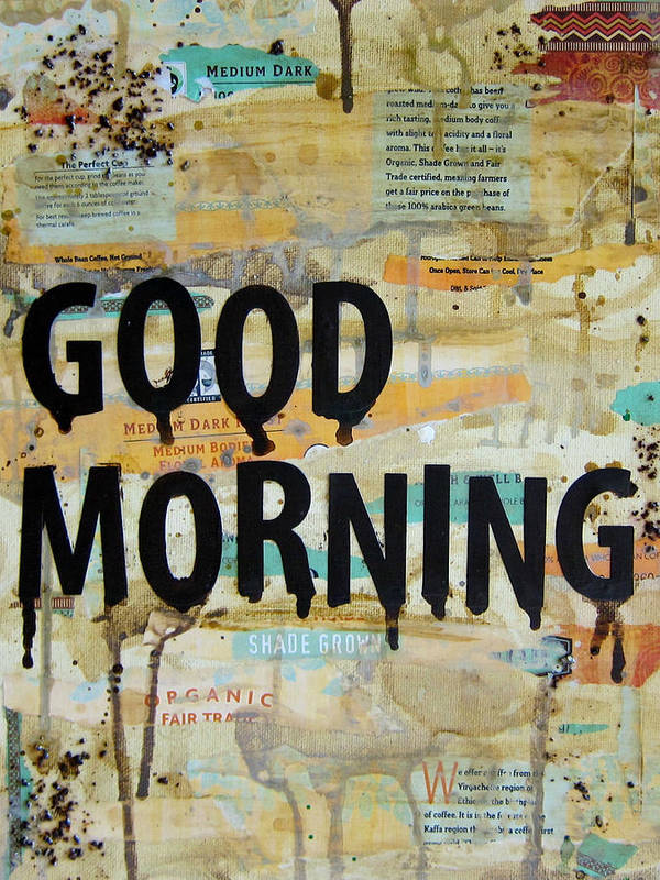 Good Morning Art Print featuring the painting Good Morning Coffee Collage 9x12 by Michelle Eshleman