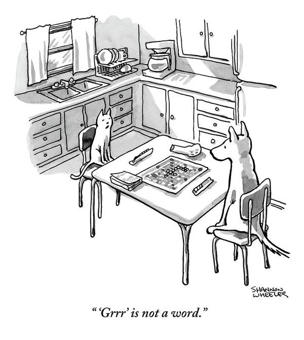 'grrr' Is Not A Word. Art Print featuring the drawing A Cat And Dog Play Scrabble In A Kitchen. 'grrr' by Shannon Wheeler