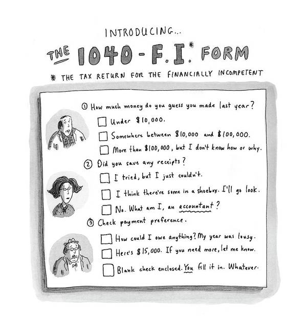 Business Art Print featuring the drawing The 1040 F.i. Form by Roz Chast